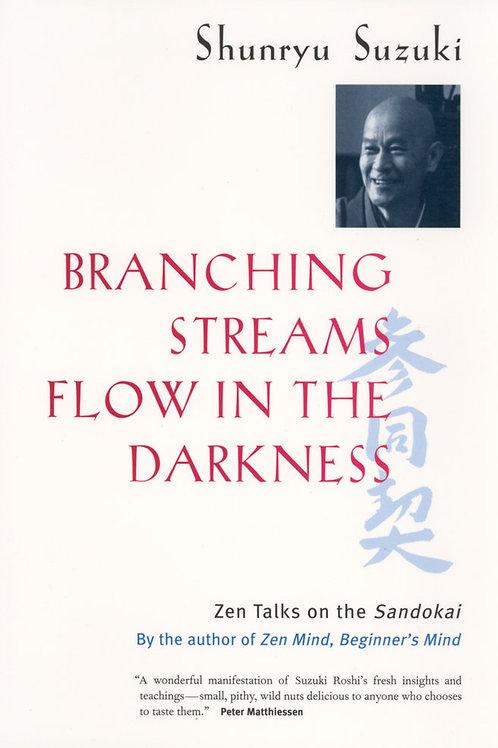 Branching Streams Flow in the Darkness: Zen Talks on the Sandokai (used)