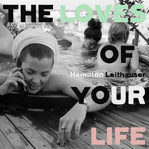 "Hamilton Leithauser, ""The Loves ofYour Life"""