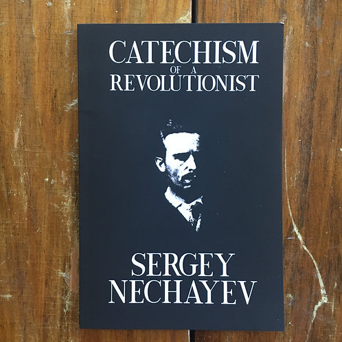 Catechism of a Revolutionist by Sergey Nechayev