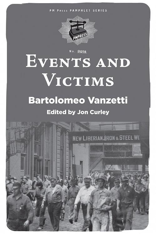 Events and Victims by Bartolomeo Vanzetti