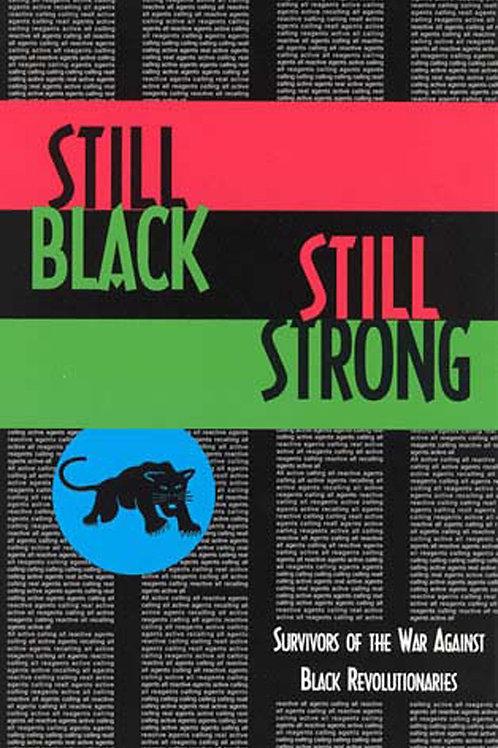 Still Black, Still Strong: Survivors of the US War Against Black Revolutionaries