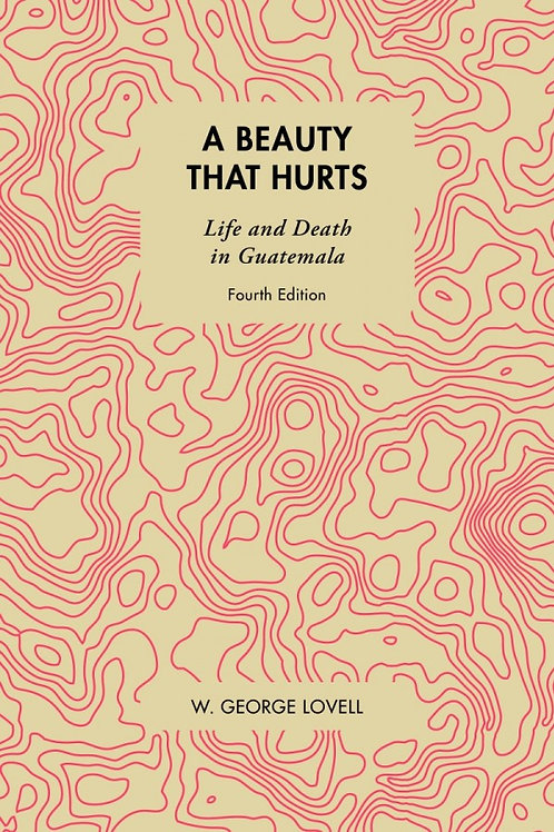 Beauty That Hurts: Life and Death in Guatemala