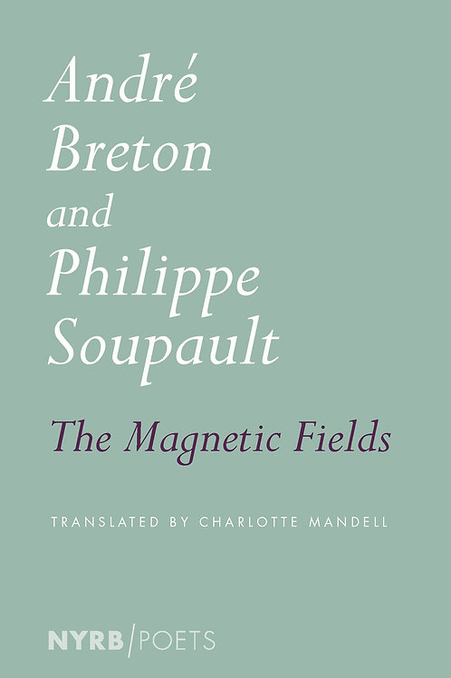 The Magnetic Fields by André Breton and Philippe Soupault