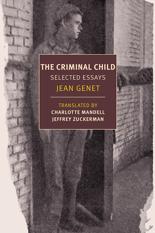 The Criminal Child by Jean Genet