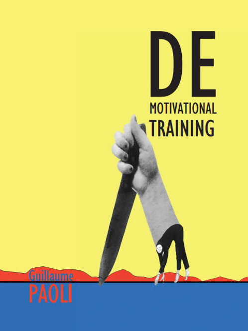 Demotivational Training by Guillaume Paoli