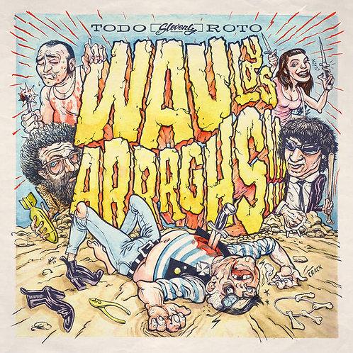 """Wau Y Los Arrrghs, """"Todo Roto"""""""