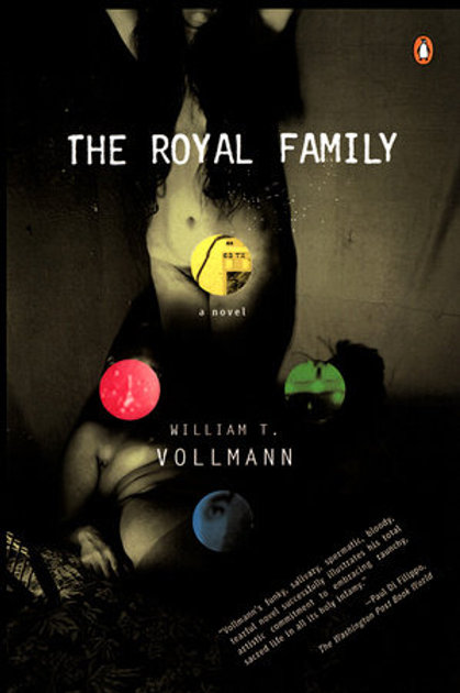 The Royal Family by William T. Vollmann (used)