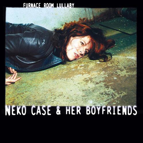 Neko Case & her Boyfriends, Furnace Room Lullaby 20th Anniversary Edition