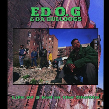 "Ed OG and Da Bulldogs, ""Life of a Kid in the Ghetto"""