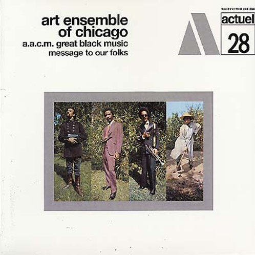 """Art Ensemble of Chicago, """"Message to Our Folks"""""""