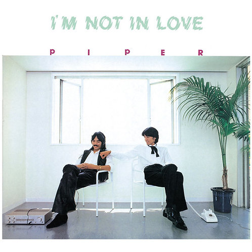 Piper, I'm Not In Love