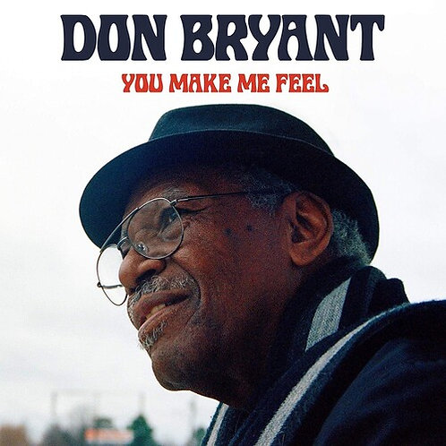 "Don Bryant, ""You Make Me Feel"""