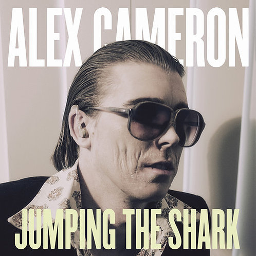 "Alex Cameron, ""Jumping the Shark"""
