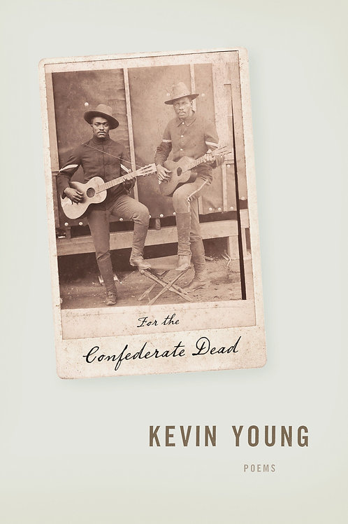 For the Confederate Dead: Poems by Kevin Young (used)