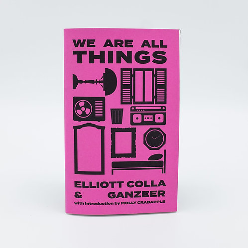 We Are All Things by Elliott Golla and Ganzeer