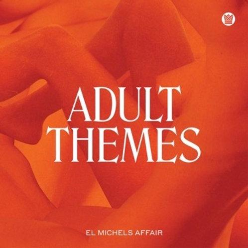 """El Michels Affair, """"Adult Themes"""""""