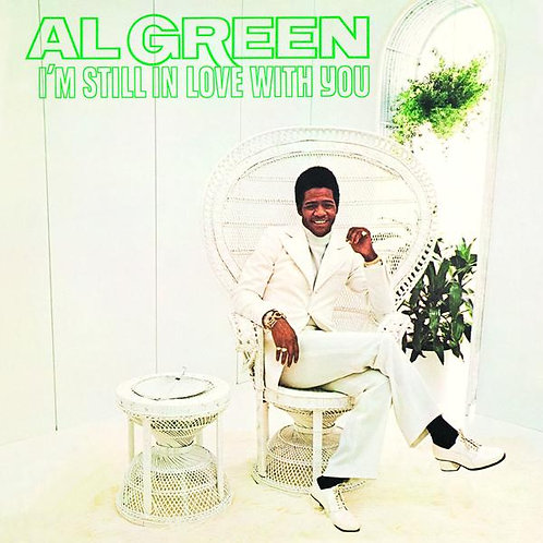 "Al Green, ""I'm Still in Love with You"""