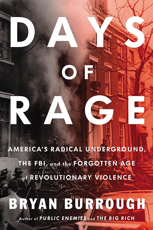 Days of Rage: America's Radical Underground, the FBI, and the Forgotten Age...