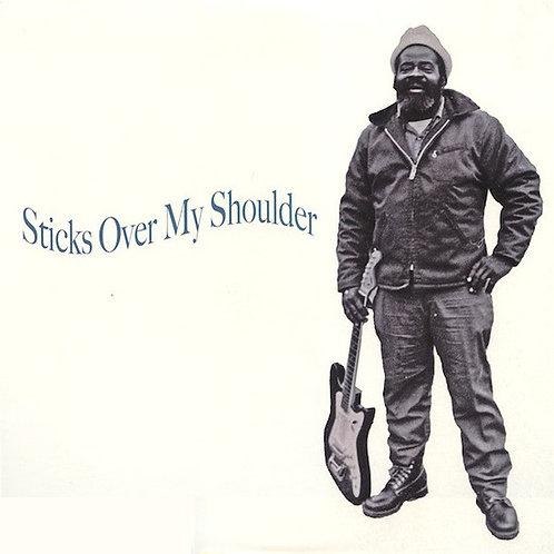 """Various Artists, """"Sticks Over My Shoulder"""""""
