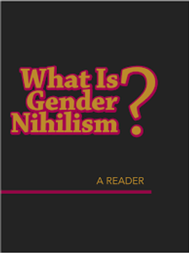 What is Gender Nihilism? A Reader