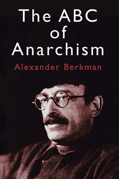 The ABC of Anarchism by Alexander Berkman