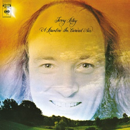 """Terry Riley, """"A Rainbow in Curved Air"""""""