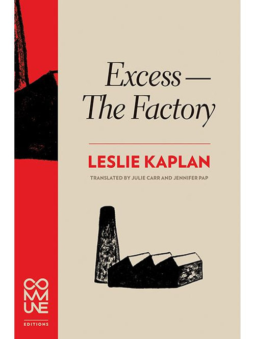 Excess--the Factory by Leslie Kaplan