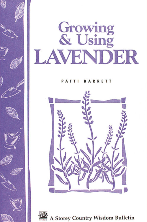 Growing & Using Lavender (Storey's Country Wisdom Bulletin A-155)