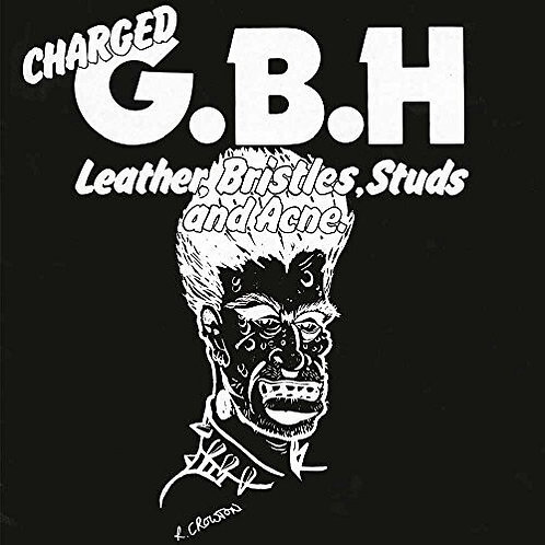 "GBH, ""Leather Bristles Studs & Acne"""
