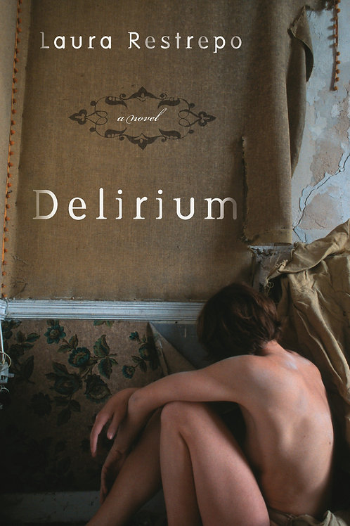 Delirium by Laura Restrepo (used)