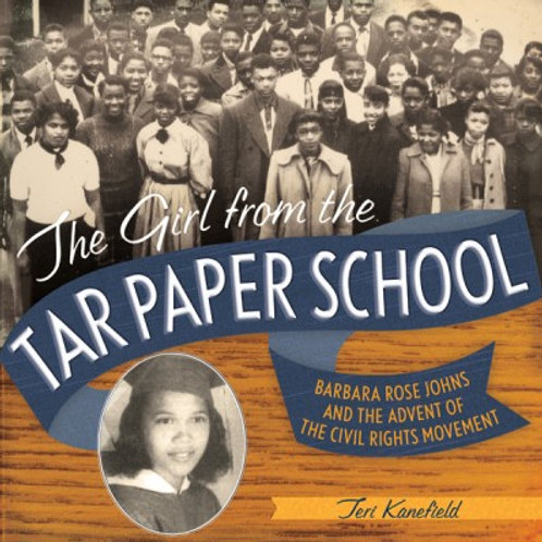 The Girl from the Tar Paper School: Barbara Rose Johns and the Advent...