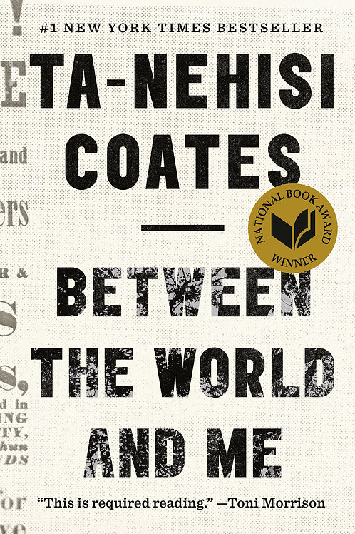 Between the World and Me by Ta-Nehisi Coates (used)