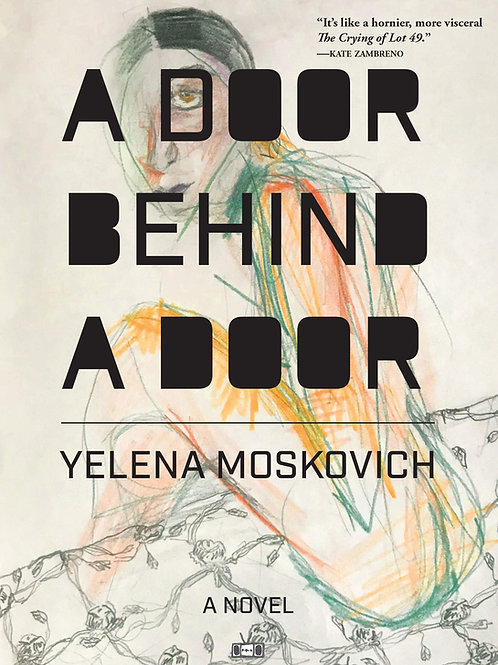 A Door Behind a Door by Yelena Moskovich