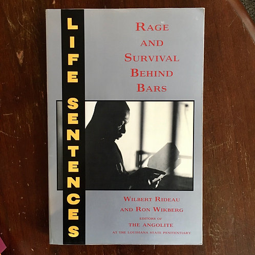 Life Sentences: Rage and Survival Behind Bars by Wilbert Rideau and Rob Wikberg