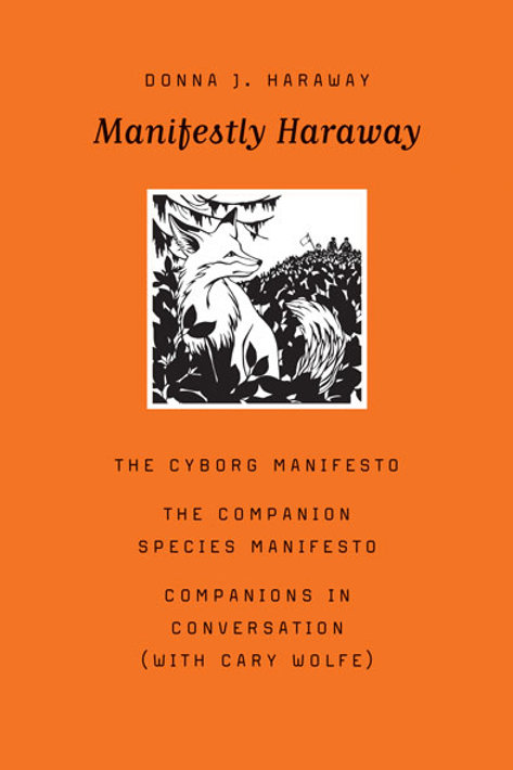 Manifestly Haraway by Donna J. Haraway