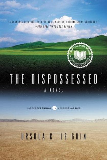 Dispossessed by Ursula K. Le Guin