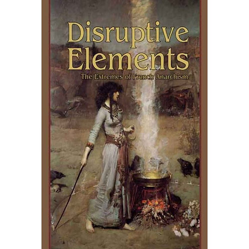 Disruptive Elements: The Extremes of French Anarchism