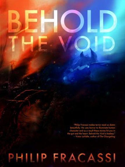 Behold the Void by Philip Fracassi