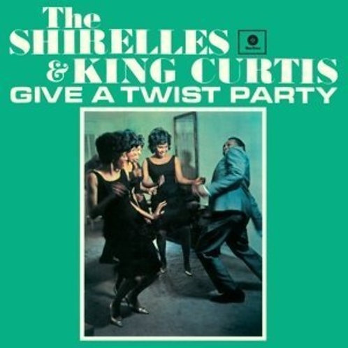 "The Shirelles and King Curtis, ""Twist Party"""
