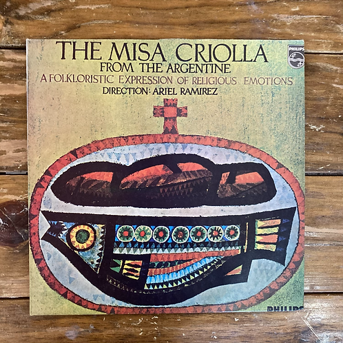 """Ariel Ramirez, """"The Misa Criolla- From the Argentine..."""" USED"""