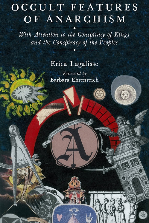 Occult Features of Anarchism: With Attention to the Conspiracy of Kings...