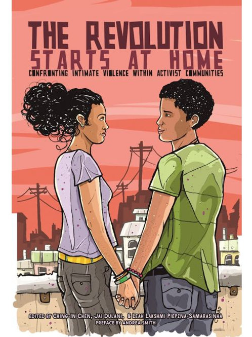 Revolution Starts at Home: Confronting Intimate Violence Within Activist...