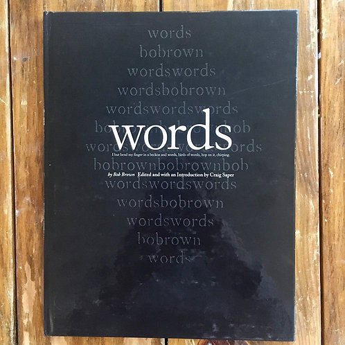Words: I but bend my finger in a beckon and words, birds of words, hop on it...