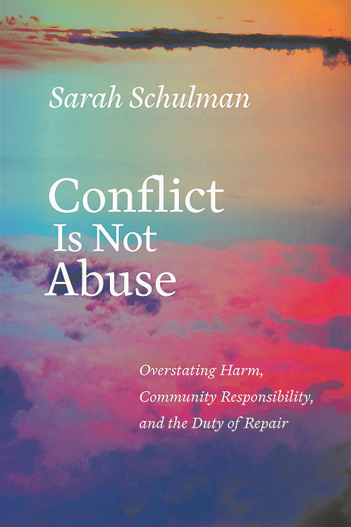 Conflict is Not Abuse: Overstating Harm...and the Duty of Repair