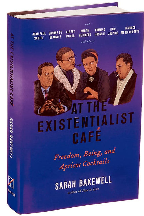 At the Existentialist Café: Freedom, Being, and Apricot Cocktails (used)