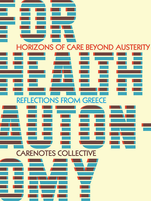For Health Autonomy: Horizons of Care Beyond Austerity—Reflections from Greece