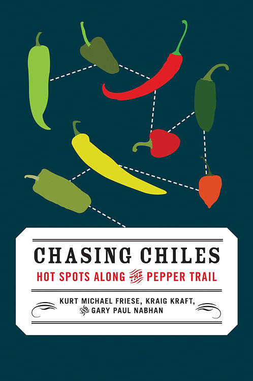 Chasing Chiles: Hot Spots along the Pepper Trail (used)