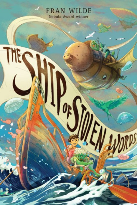 The Ship of Stolen Words by Fran Wilde