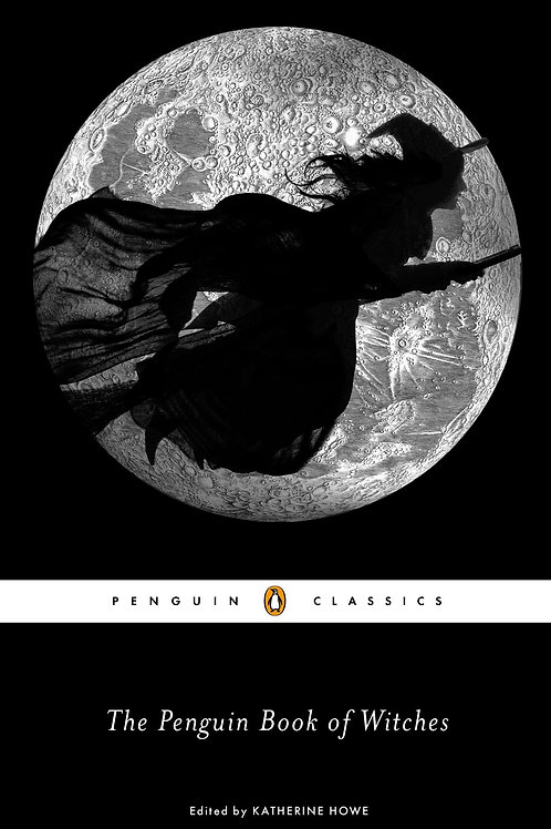The Penguin Book of Witches edited by Katherine Howe