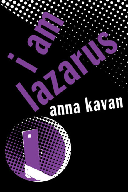 I Am Lazarus by Anna Kavan
